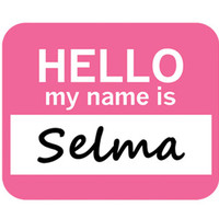 Selma Hello My Name Is Mouse Pad