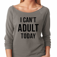 Grey I Can't Adult Today Raglan Shirt