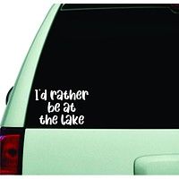 I'd Rather Be At The Lake Wall Decal Car Truck Window Windshield JDM Sticker Vinyl Lettering Quote Boy Girl Funny Sadboyz Racing Mom Dad Family Trendy Summer River Adventure Travel RV