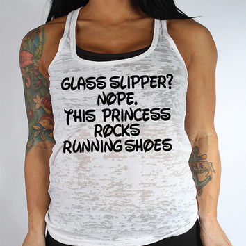 Forget the Glass Slipper This Princess Wears Running Shoes Tank Top. Cross Training Tank. Workout Burnout Tank Top. Racerback Tank. Disney