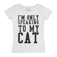 I'm Only Speaking To My Cat-Female White T-Shirt