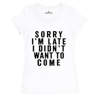 Sorry I'm Late Women's T-shirt