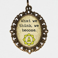 What We Think We Become Necklace, Buddhist, Buddhism, Buddha Quote, Oval Pendant
