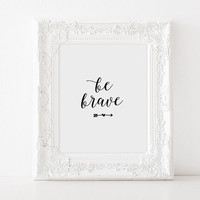 PRINTABLE Art,BE BRAVE,Inspirational Quote,Motivational Print,Be Bold,Arrow Digital Art,Nursery Wall Art,Nursery Quote,Home Decor,Typogrpahy