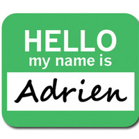 Adrien Hello My Name Is Mouse Pad