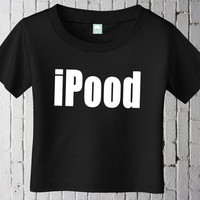 IPood One Piece Baby Shirt Poop Shirt 6 month 12 month 18 month 24 month Onesuit or Tshirt