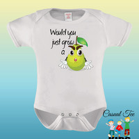 Would You Just Grow a Pear Funny Obnoxious Baby Girl or Boy Baby Bodysuit