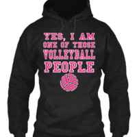 YES I AM ONE OF THOSE VOLLEYBALL GIRLS