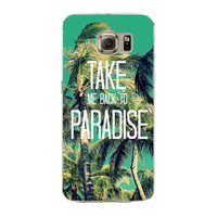 Take Me Back To Paradise Samsung Galaxy S7 Edge Soft Silicon TPU Flowers City Ocean Beach Poetic Words Printed Case Back Cover