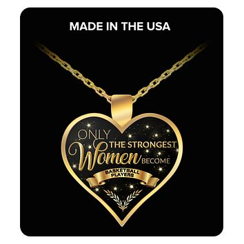 Basketball Inspirational Jewelry for Women Basketball Player Necklace Only the Strongest Women Become Basketball Players Gold Plated Pendant Charm