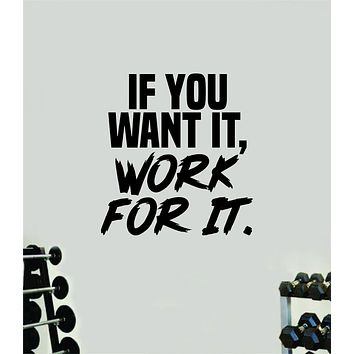 If You Want It Work For It Gym Fitness Wall Decal Home Decor Bedroom Room Vinyl Sticker Teen Art Quote Beast Lift Train Inspirational Motivational Health Girls Exercise
