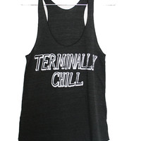 Terminally Chill Tank Top (Select Size)