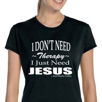 I Don't Need Therapy, I Just Need Jesus
