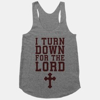I Turn Down For The Lord