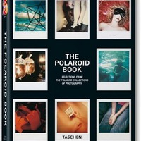 The Polaroid Book: Selections from the Polaroid Collections of Photography (Taschen's 25th Anniversary Special Editions)