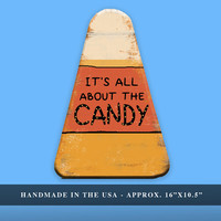 "Wooden Candy Corn Sign - It's All About The Candy -  Approx. 10.5""x16"""
