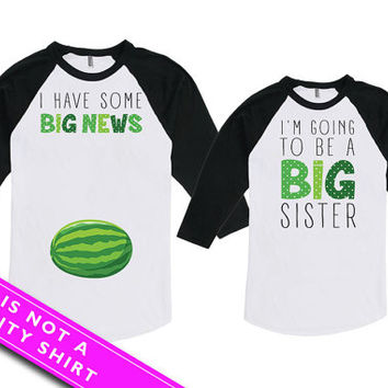 Mommy And Me Outfits Baby Announcement New Mom Gift I Have Some Big News Big Sister To Be Bodysuit American Apparel Unisex Raglan MAT776-777
