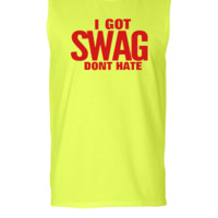 I GOT SWAG DON'T HATE - Sleeveless T-shirt