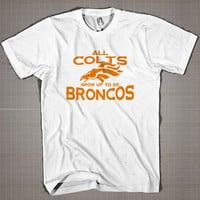 All Colts Grow Up To Be Broncos  Mens and Women T-Shirt Available Color Black And White