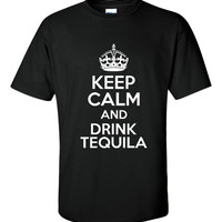Keep Calm and Drink Tequila Great Gift for the Tequila Lover Unisex Fit T Shirt Comfy Cotton Unisex Fit Styles All Colors & Sizes