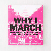 Why I March: Images from the Woman's March Around the World By Abrams Books | Urban Outfitters