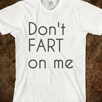 Don't Fart on Me