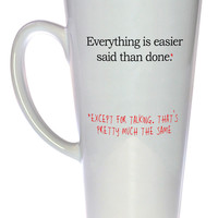 Everything is Easier Said Than Done Coffee or Tea Mug, Latte Size