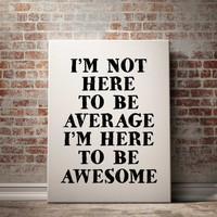 """Awesome Poster Home Decor Fitness Motivation Fitness Motivational Print Gym Motivational Poster """"Im not here to be average"""" GYM QUOTE POSTER"""