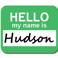 Hudson Hello My Name Is Mouse Pad
