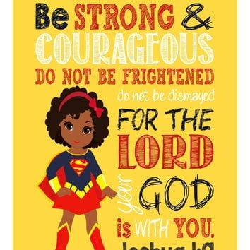 African American Supergirl Christian Superhero Nursery Decor Wall Art Print - Be Strong & Courageous Joshua 1:9