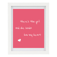 There's This Girl And She Kinda Has My Heart, Typography Print, Love, Romantic Print, Nursery Print, Valentines Day Art, 8 x 10 Love Print