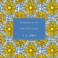 Surprised by Joy / The Four Loves by C. S. Lewis, Hardcover | Barnes & Noble®