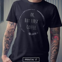 OK, but first, coffee - Men's t-shirt - Typography print - Funny art - Minimal - Quote t-shirt - tumblr clothing - coffee t-shirt