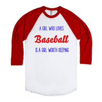 A GIRL WHO LOVES BASEBALL IS A GIRL WORTH KEEPING