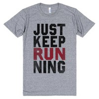 Just Keep Running-Unisex Athletic Grey T-Shirt