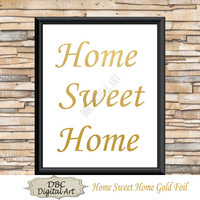 Gold Foil Home Sweet Home Wall Art, Inspirational Wall Art,Wall Décor, Home Décor, Digital Art, Digital Download, Instant Download