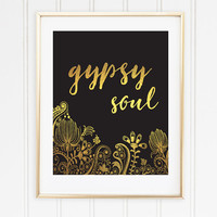 Faux Gold Foil - Gypsy Soul - Gifts for Her - Bohemian - Office Decor - Wall Art - Trendy Home Decor - Typographic - Office