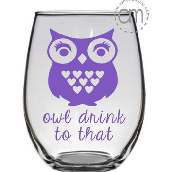 Owl Drink to That Wine Glass, Owl Coffee Mug