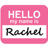 Rachel Hello My Name Is Mouse Pad