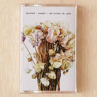 Sleater-Kinney - No Cities To Love Cassette Tape
