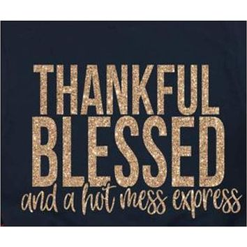 Thankful Blessed and Hot Mess Express Black Sweatshirt