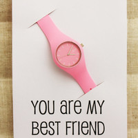 You are my Best Friend Gift card Sport Rubber Pink Band Wristwatch Unisex Casual Modern Watch