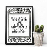 The Greatest pleasure in life..., Art Print, Home Office Wall Art, Printable Art Cursive, Apartment Decor, Digital Download,Funny Wall Art