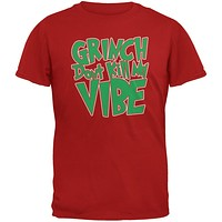 Christmas Grinch Don't Kill My Vibe Red Adult T-Shirt