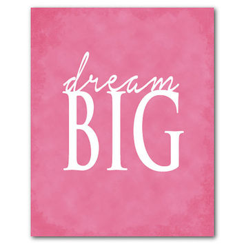 Dream big - Inspirational Art - Typgoraphy Wall Art - word art - 8 x 10 or larger print - kid's wall art