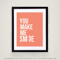 You Make Me Smile - 11x17 typography print - inspirational quote - love quote typography - dorm decor - kids room decor