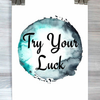 Motivational Wall Art Print Try Your Luck Poster Watercolor Typography Quote Dorm Apartment Bedroom Home Decor