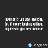 LAUGHTER IS THE BEST MEDICINE BUT IF YOU'RE LAUGHING WITHOUT ANY REASON YOU NEED MEDICINE QUOTE VINYL DECAL STICKER