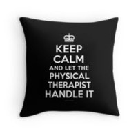 'Keep Calm and Let the Physical Therapist Handle It' T-Shirts