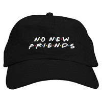 No New Friends Dad Hat
